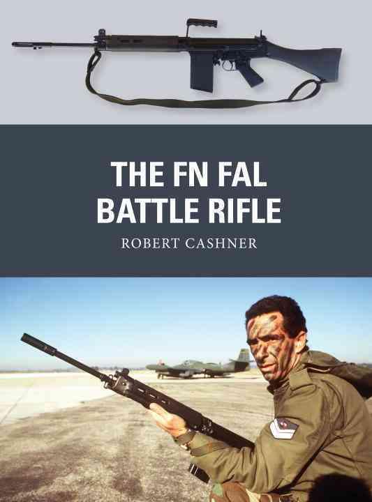 The FN FAL Battle Rifle By Cashner, Robert/ Noon, Steve (ILT)